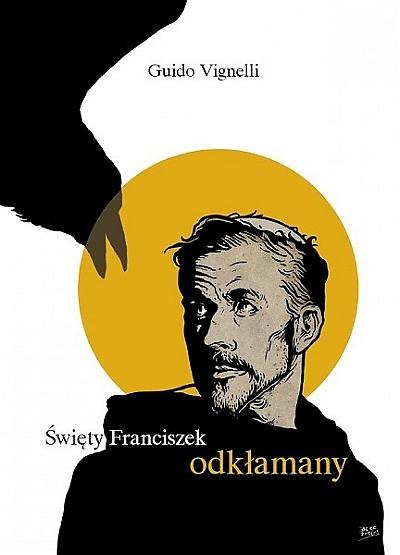 Święty Franciszek odkłamany Guido Vignelli