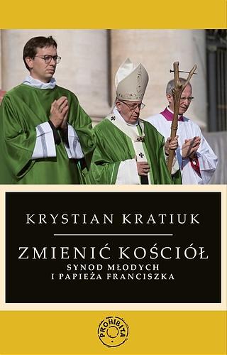 Zmienić Kościół. Synod Młodych i Papieża Franciszka - Księgarnia Polonia Christiana - okładka